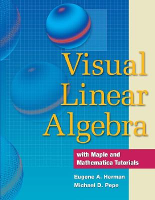 Visual Linear Algebra By Herman, Eugene A./ Pepe, Michael D./ Schulz, Eric P.